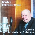 Okładka płyty Izydora Bronakowskiego - Jestem zesłańcem Sybiru